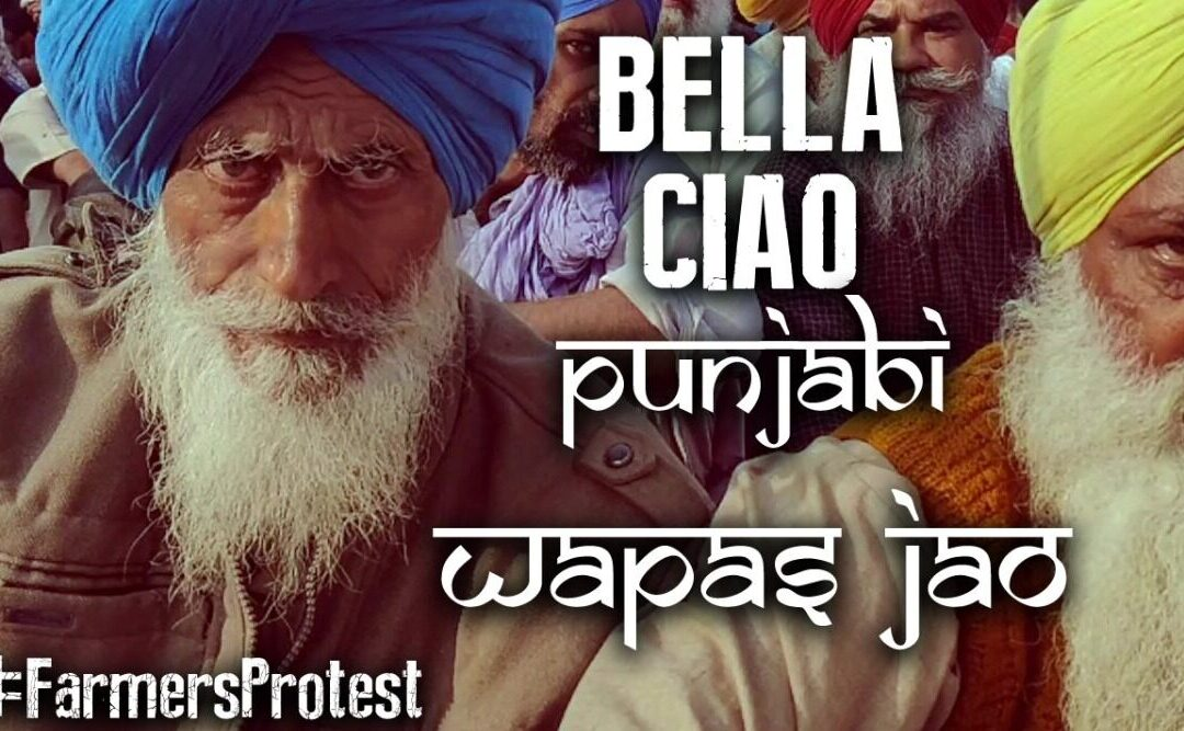 Farm Laws Wapas Jao ,Bella Ciao goes Punjabi with sounds of farmers protesting